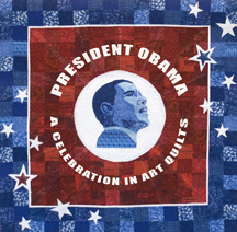 President Obama: A Celebration in Art Quilts